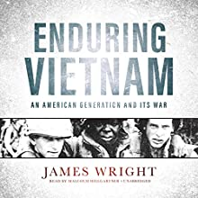 Enduring Vietnam: An American Generation and Its War Audiobook by James Wright Narrated by Malcolm Hillgartner