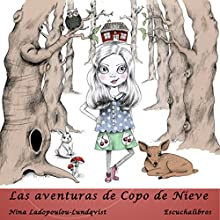 Las aventuras de Copo de Nieve [The Adventures of Snowflake] (       UNABRIDGED) by Nina Ladopoulou- Lundqvist Narrated by Victoria Mesas