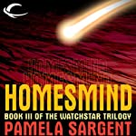 Homesmind: Watchstar Trilogy, Book 3 (       UNABRIDGED) by Pamela Sargent Narrated by Angele Masters
