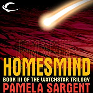 Homesmind: Watchstar Trilogy, Book 3 | [Pamela Sargent]