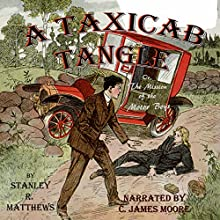 A Taxicab Tangle: The Mission of the Motor Boys Audiobook by Stanley R. Matthews Narrated by C. James Moore