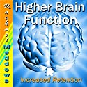 Higher Brain Function Hypnosis: Increased Retention, Learn Quicker, Guided Meditation Hypnosis & Subliminal Speech by Rachael Meddows Narrated by Rachael Meddows