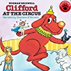 Clifford at the Circus Hörbuch von Norman Bridwell Gesprochen von: Stephanie D'Abruzzo