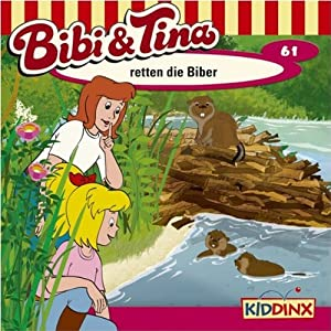 Bibi und Tina retten die Biber (Bibi und Tina 61) Hörspiel