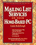 Mailing List Services on Your Home-Based PC (Entrepreneurial PC)