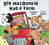 Old Macdonald Had A Farm (053130129X) by Frances Cony