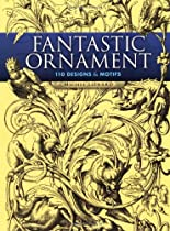 Fantastic Ornament: 110 Designs and Motifs (Dover Pictorial Archive Series) Ebook & PDF Free Download