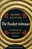 The Basket Woman: A Book Of Indian Tales (Western Literature Series)