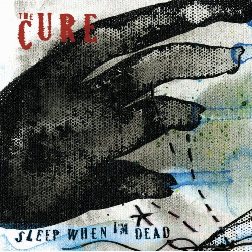 The Cure - Sleep When I