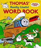Thomas' Really Useful Word Book (Thomas the Tank Engine) Rev. Wilbert Vere Awdry