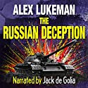 The Russian Deception: The Project, Book 11 Audiobook by Alex Lukeman Narrated by Jack de Golia