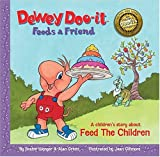 Dewey Doo-it Feeds a Friend: A Musical Storybook Inspired by Feed The Children