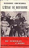 Winston S. Churchill. Mémoires sur la deuxième guerre mondiale. V. L'Etau se referme