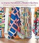 The Improv Handbook for Modern Quilte...