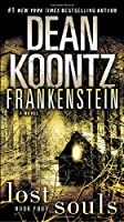 Frankenstein: Lost Souls: A Novel (Dean Koontz's Frankenstein)