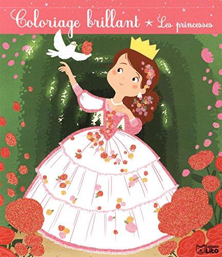 Les Coloriages Brillants : les Princesses - Dès 4 ans