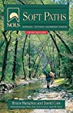 img - for NOLS Soft Paths: How to Enjoy the Wilderness Without Harming It (NOLS Library) book / textbook / text book