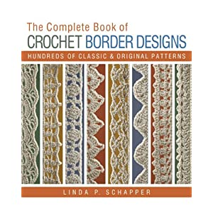 Crochet Patterns On Amazon : ... of Crochet Border Designs: Hundreds of Classics & Original Patterns