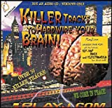 Killer Tracks to Hardwire Your Brain! Invading Your Mind with the Hottest Hip-hop, Rock and Electronica [Not An Audio CD / Windows Only]