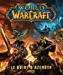 WORLD OF WARCRAFT : LE GUIDE D'AZEROTH