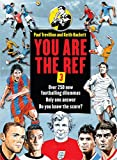 You Are the Ref: Over 250 New Footballing Dilemmas. Only One Answer. Do You Know the Score?