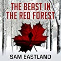 The Beast in the Red Forest: Inspector Pekkala, Book 5 Audiobook by Sam Eastland Narrated by Steven Pacey