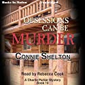 Obsessions Can Be Murder: Charlie Parker Series, Book 10 Audiobook by Connie Shelton Narrated by Rebecca Cook