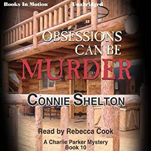 Obsessions Can Be Murder: Charlie Parker Series, Book 10 | [Connie Shelton]