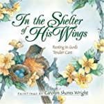 In the Shelter of His Wings: Resting...