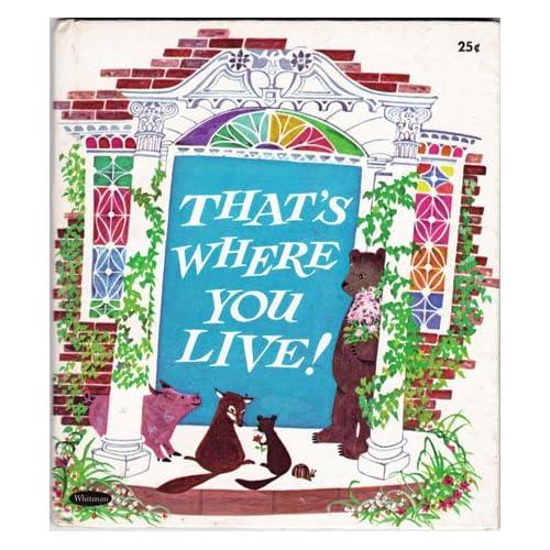 Thats Where You Live Vogels Mary Prescott Fraser Betty Illustrator