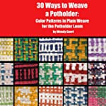 30 Ways to Weave a Potholder (Weaving...