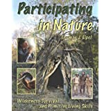 Participating in Nature: Wilderness Survival and Primitive Living Skills ~ Thomas J. Elpel