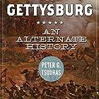 Gettysburg: An Alternate History Hörbuch von Peter G. Tsouras Gesprochen von: Paul Boehmer