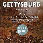 Gettysburg: An Alternate History   Peter G. Tsouras