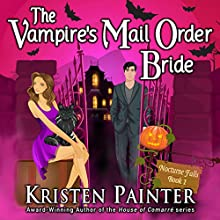 The Vampire's Mail Order Bride: Nocturne Falls, Book 1 (       UNABRIDGED) by Kristen Painter Narrated by B.J. Harrison