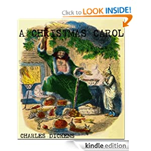 A CHRISTMAS CAROL (ILLUSTRATED with Special Kindle Format) CHARLES DICKENS and JOHN LEECH