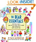 The Bear Essentials: Everything Today's Hard-Pressed Parent Needs to Know About Bringing Up Happy, Healthy Kids