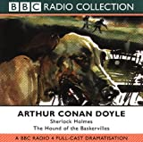 Sir Arthur Conan Doyle The Hound of the Baskervilles: BBC Radio 4 Full-cast Dramatisation (BBC Radio Collection)
