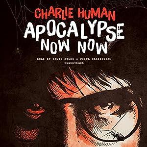 Apocalypse Now Now Audiobook