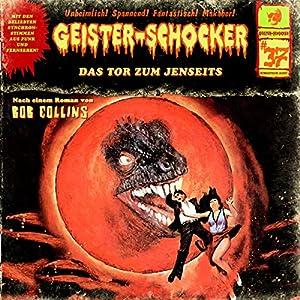 Das Tor zum Jenseits (Geister-Schocker 37) Hörspiel