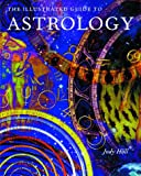 The Illustrated Guide to Astrology (0806924179) by Hall, Judy