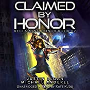 Claimed by Honor: Reclaiming Honor, Book 2 | Justin Sloan, Michael Anderle