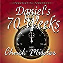 Daniel's 70 Weeks: Profiles in Prophecy Audiobook by Chuck Missler Narrated by Ken Miller