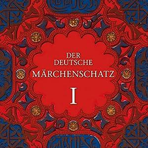 Der Deutsche Märchenschatz I Hörbuch