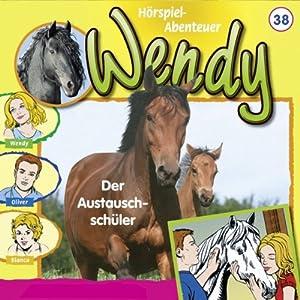 Der Austauschschüler (Wendy 38) Hörspiel