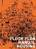 img - for Floor Plan Manual 4th Revised and Exte edition by Schneider, Friederike, Heckmann, Oliver (2011) Paperback book / textbook / text book