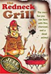 The Redneck Grill: The Most Fun You C...