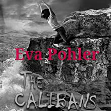 The Calibans: The Purgatorium Series, Book 3 (       UNABRIDGED) by Eva Pohler Narrated by Debbie Andreen