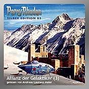 Allianz der Galaktiker - Teil 3 (Perry Rhodan Silber Edition 85) | Clark Darlton, Kurt Mahr, Hans Kneifel