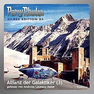 Allianz der Galaktiker - Teil 3 (Perry Rhodan Silber Edition 85) Hörbuch
